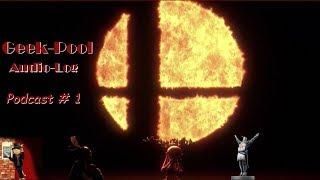 Praise the Super Smash Bros. - Geek-Pool Audio Log #1 / 15.03.2018