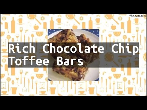 Recipe Rich Chocolate Chip Toffee Bars