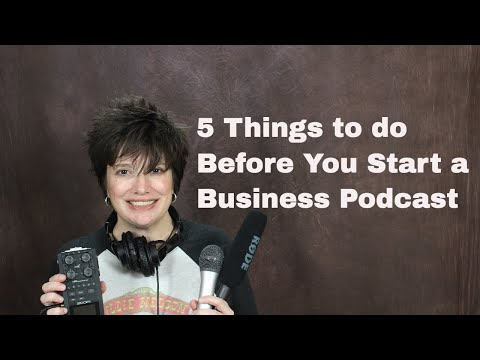 5 Things to Do Before You Start a Business Podcast