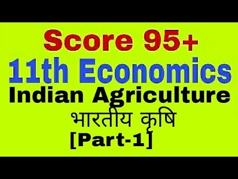 Indian Agriculture,11th Class Economics