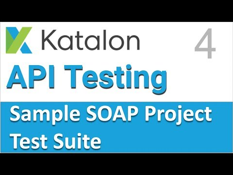 Katalon Studio API Testing | Sample SOAP API Testing Project 4 | TestSuite & TestSuiteCollection
