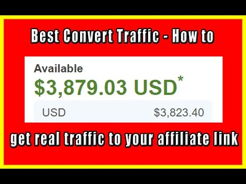 Best Convert Traffic, How To Get Real Traffic To Your Affiliate Link