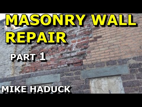 Masonry wall repair (brick-block-stucco) Mike Haduck