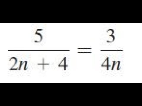 5/(2n+4) = 3/4n, solve the given equations and check the results.