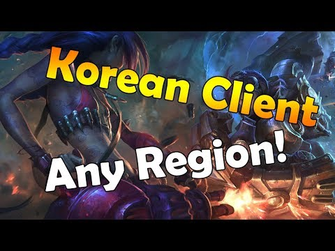 [LOL] How to get the Korean Client/Language on any region 2018