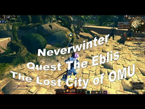 Neverwinter The Eblis Quest Lost City of OMU