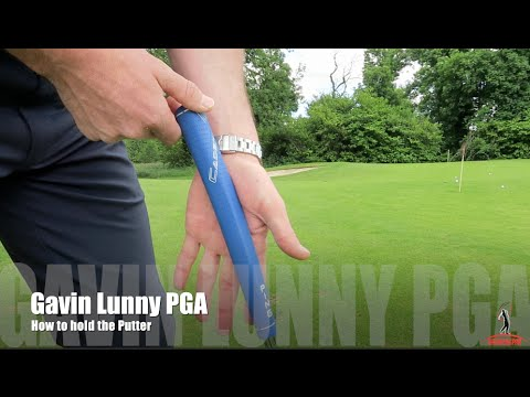 How to hold the Putter - Gavin Lunny