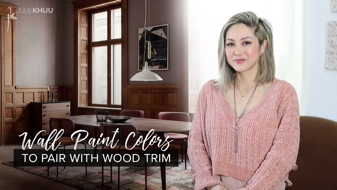 BEST WALL PAINT COLORS to Pair with Wood Trim, Flooring, Cabinets and More | Julie Khuu