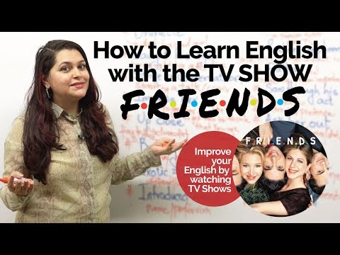 How to learn English with TV Show FRIENDS? – English Speaking Practice | Speak Fluent English