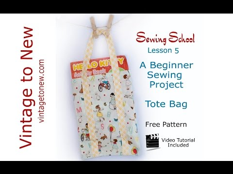 Sewing School Lesson 5 - Tote Bag - Free Pattern