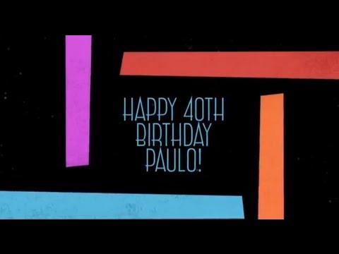 Happy 40th Birthday Paulo!