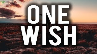ONE WISH YOU WILL NEVER BE GRANTED