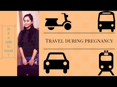 Pregnancy Travel Tips  Two wheeler,car,bus and train  Is it safe?
