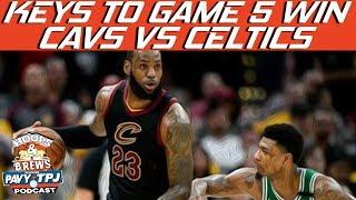 Cavs vs Celtics Keys to Winning Game 5 | Hoops N Brews
