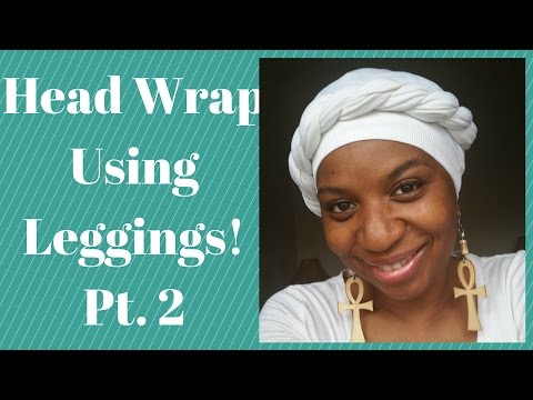 How To Use Leggings As A Head Wrap Part 2 | LP Share