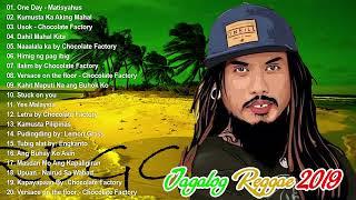 Old Skool Tagalog Reggae Classics Songs 2019 | Chocolate Factory ,Tropical Depression, Blakdyak