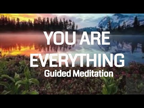 You Are Everything - 10 Minute Guided Meditation on Embracing Your Positive Creative Powers - Energy