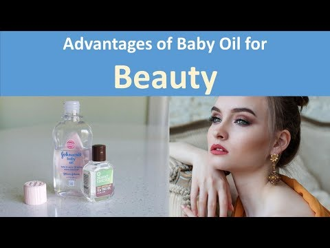 Advantages of Baby Oil for Beauty|To Submerge Body, Massage