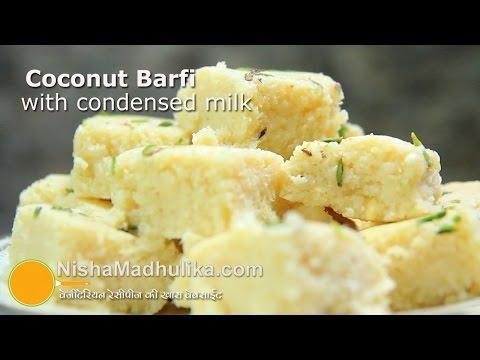 Coconut barfi with condensed milk - Quick Nariyal Burfi Recipe