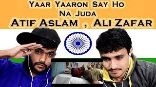Indian Reaction on Yaar Yaaron Say Ho Na Juda | Atif Aslam | Ali Zafar | Swaggy d