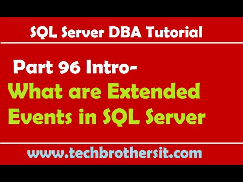 SQL Server DBA Tutorial 96 Intro-What are Extended Events in SQL Server