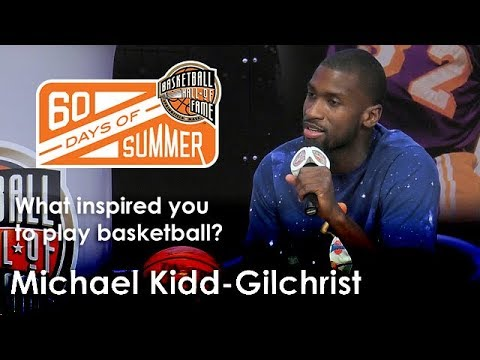 Michael Kidd-Gilchrist - What inspired you to play basketball?