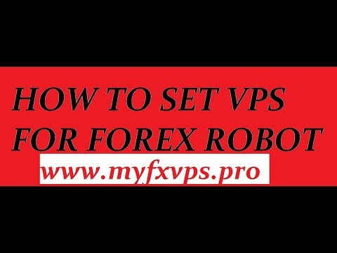 How to set VPS for forex robot