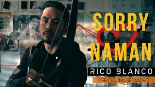 Rico Blanco - Sorry Naman (Official Music Video)