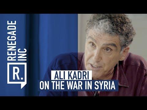 ALI KADRI on the War in Syria
