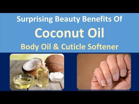 Surprising Beauty Benefits of Coconut Oil | Body oil & Cuticle softener