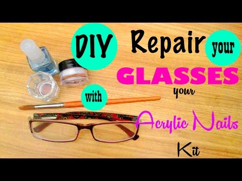 DIY: Repair The Broken Plastic Rim Of Your Glasses With Acrylic For Nails