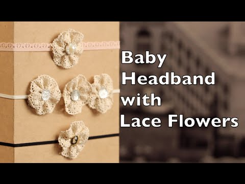 Baby Headband Tutorial | Lace Flower Headband DIY