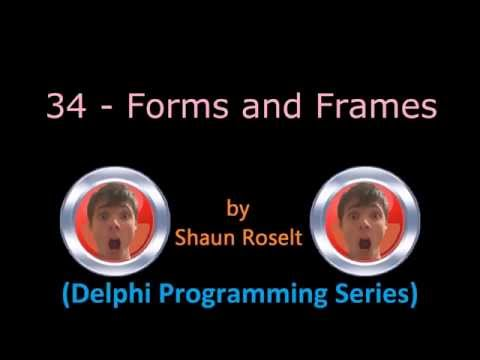 Delphi Programming Series: 34 - Forms and Frames