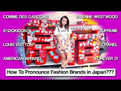 How To Pronounce Fashion Brand Names in Japan