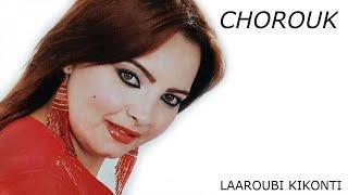 CHOROUK - شروق - L3robia ki konti - لعروبي كي كونتي