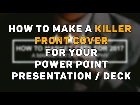 Powerpoint Tutorial: How to Make a Killer Front Cover for your Powerpoint Presentation / Deck