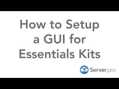 How to Setup a GUI for Essentials Kits - Server.pro
