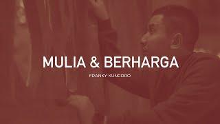 Franky Kuncoro - Mulia Dan Berharga (Official Music Video) | Closer 2.0