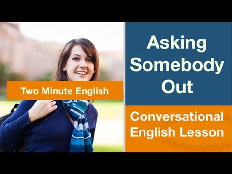 Asking Somebody Out - Phrases for Dating