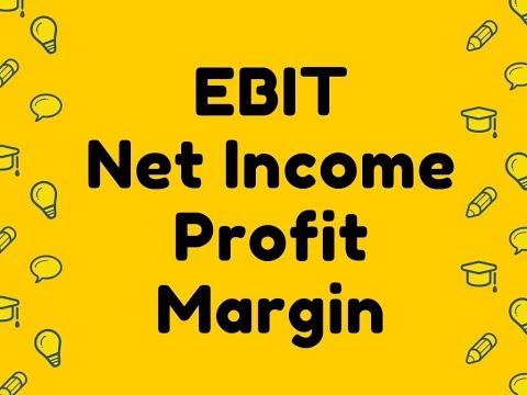 EBIT-Net Income-Profit Margin