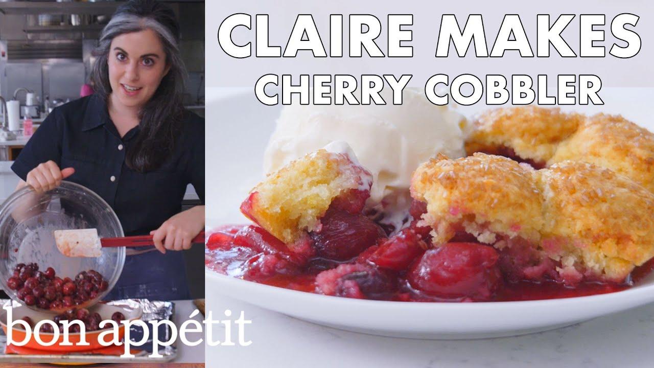 Claire Makes Cherry Cobbler   From the Test Kitchen   Bon Appétit