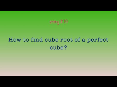String 19 | Cube root of a perfect cube