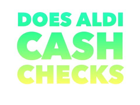 Does aldi cash checks for their customers
