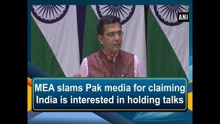 MEA slams Pak media for claiming India is interested in holding talks