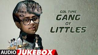 """Gol Time - Gang Of Littles ""- Audio Jukebox"