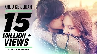 Khud Se Judah Video Song | Shrey Singhal | New Song 2017
