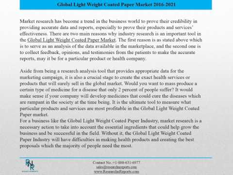 Outlook of Global Light Weight Coated Paper Market: Research Report during 2016-2021