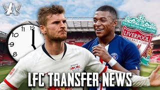 WERNER DEADLINE LOOMING AND MBAPPE ADVANTAGE | LFC Transfer News