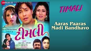 Aaras Paaras  Madi Bandhavo | Full Audio | Timali | Latest Gujarati Songs