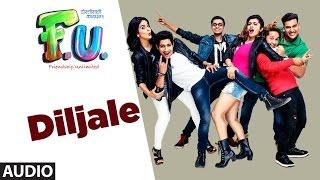 Diljale Full Audio Song | F.U (Friendship Unlimited) |  Vishal Mishra | Samir Saptiskar